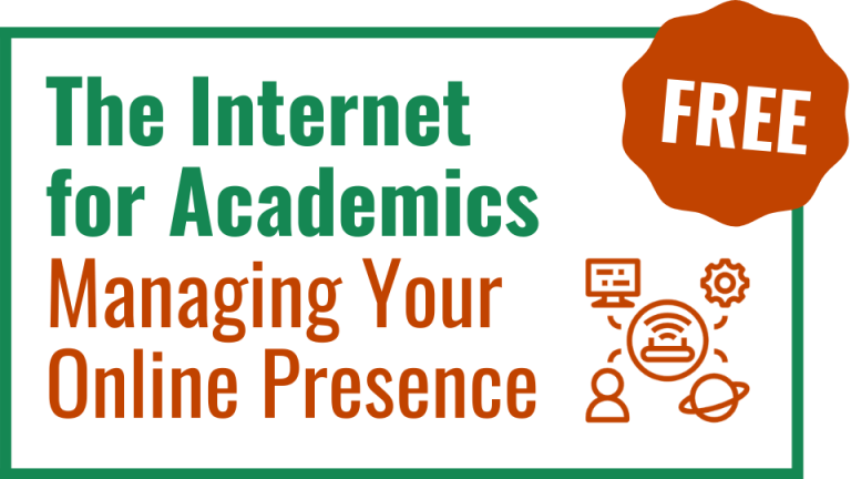 The Internet for Academics: Managing Your Online Presence