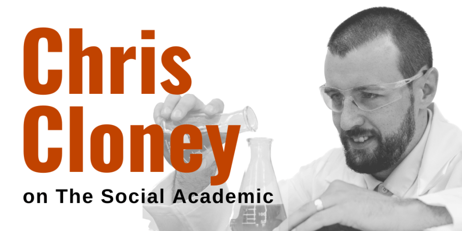 Text: Chris Cloney on The Social Academic; with black and white photo of Chris wearing protective eyewear and pouring a liquid from one beaker to another