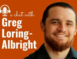 """A graphic that reads """"a chat with Greg Loring-Albright"""" with a photo of Greg smiling"""
