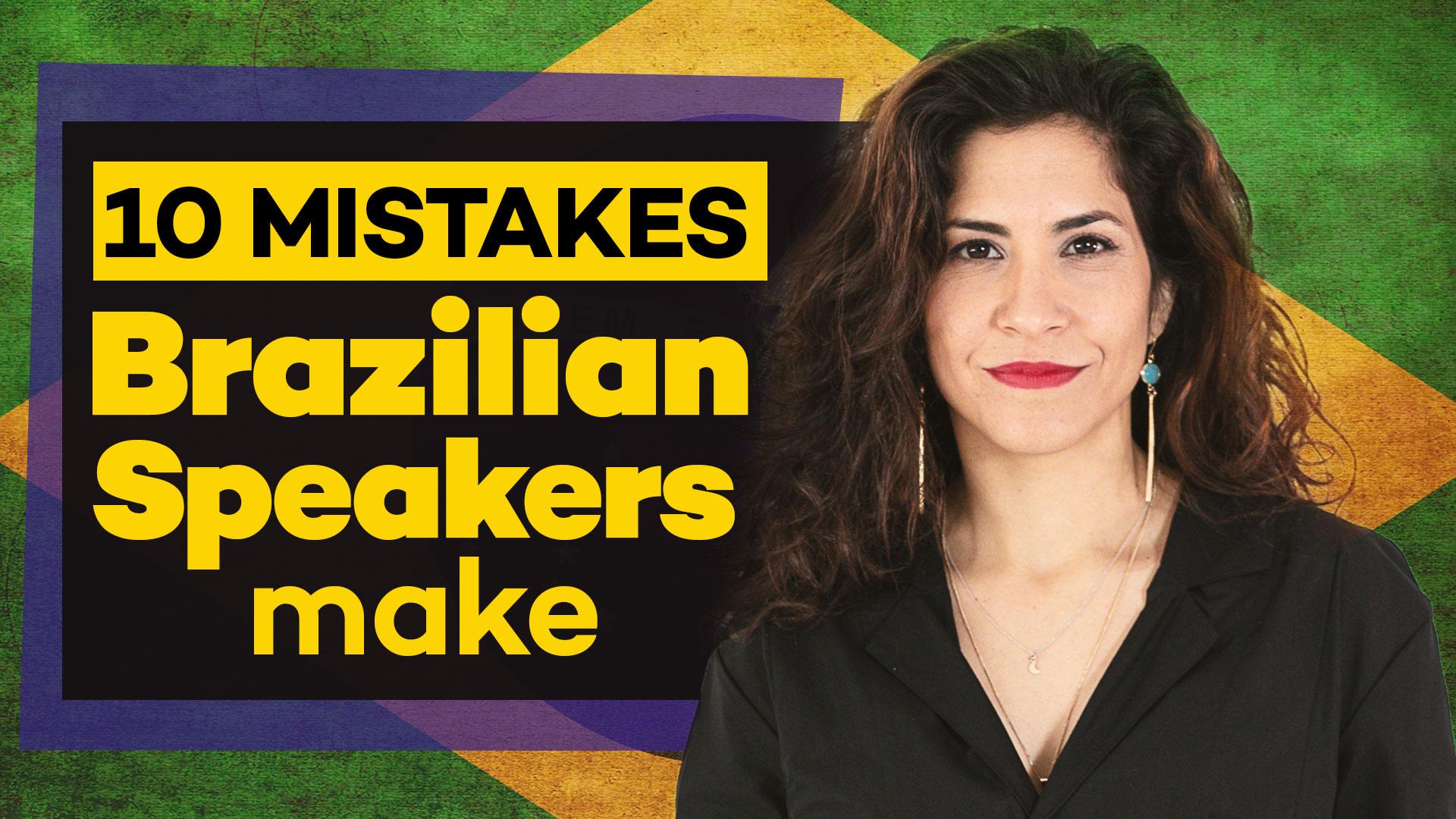 10 Pronunciation Mistakes Brazilian Portuguese Speakers
