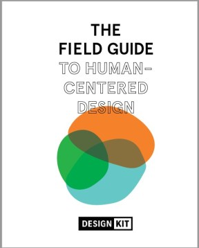 IDEO Field Guide to Human Centered Design - Design Thinking