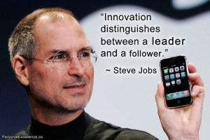 Steve Jobs Believed In Innovation