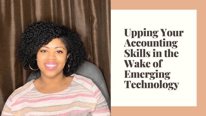 Upping Your Accounting Skills in the Wake of Emerging Technology