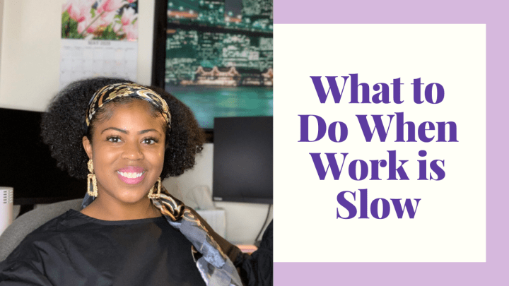 Three Things to Focus on When Work is Slow