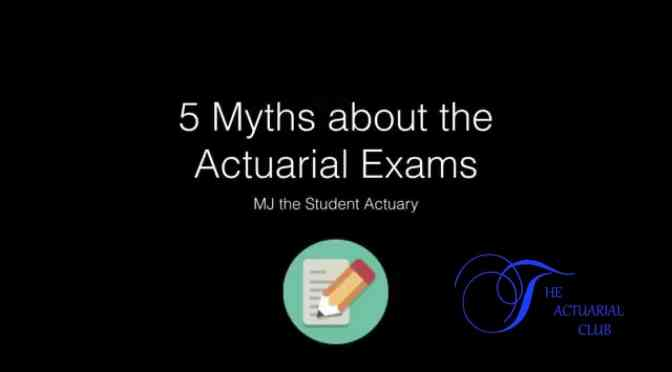 Video: 5 Myths about the Actuarial Science Exams