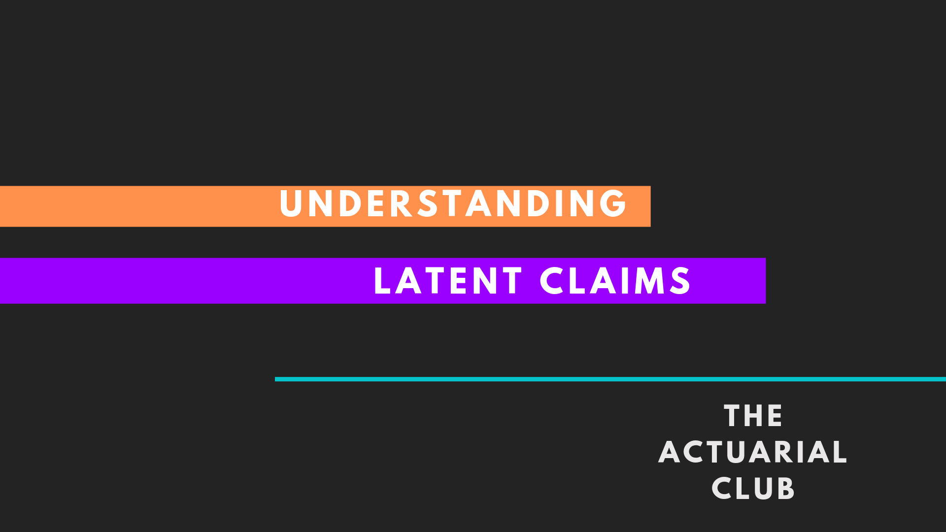 Latent Claims The Actuarial Club
