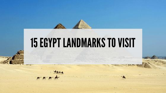 Egypt Landmarks: 20 Famous Landmarks in Egypt You Should Visit