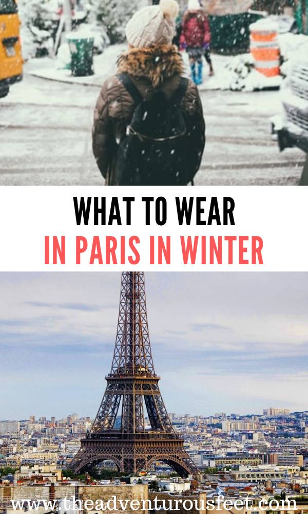 Traveling to Paris in winter? Here is the complete guide on what to wear in Paris in winter.  what to wear in paris in winter outfit   what to wear in Paris in winter cold weather  packing list for paris in winter   winter in paris packing list   paris winter packing list what to wear  paris packing list for cold weather #packinglistforpariswinter #whattowearinpariswinter #whattopackforpariswinter #theadventurousfeet