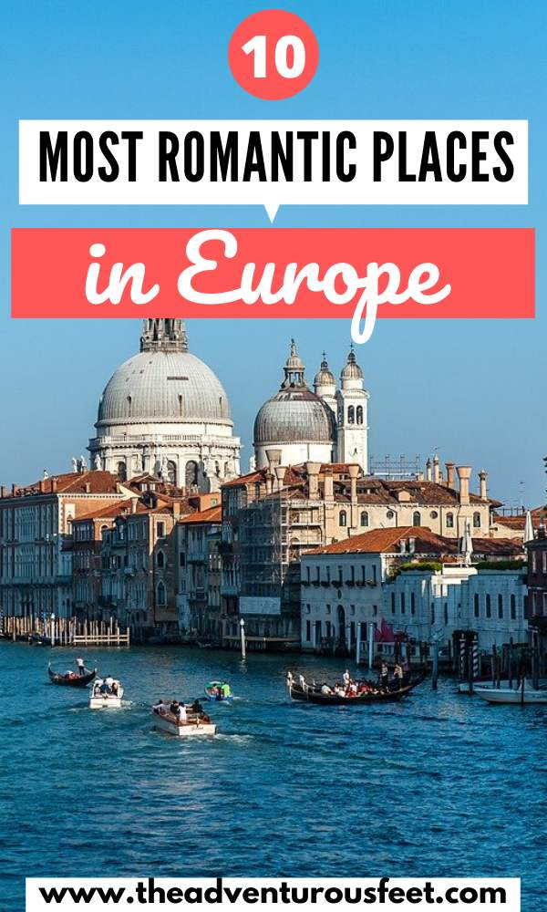 Want to go on a romantic getaway with your loved one? Here are the most romantic places in Europe to consider. | Europe romantic places | Romantic places to travel in Europe | Romantic places to visit in Europe | beautiful romantic places in Europe | Romantic getaways in Europe |Romantic getawaya Europe bucketlist |Romantic weekend getaways in Europe | best valentines destinations in Europe | Most romantic destinations in Europe #mostromaticplacesineurope #romanticplacesaroundtheworld #honeymoondestinations #theadventurousfeet