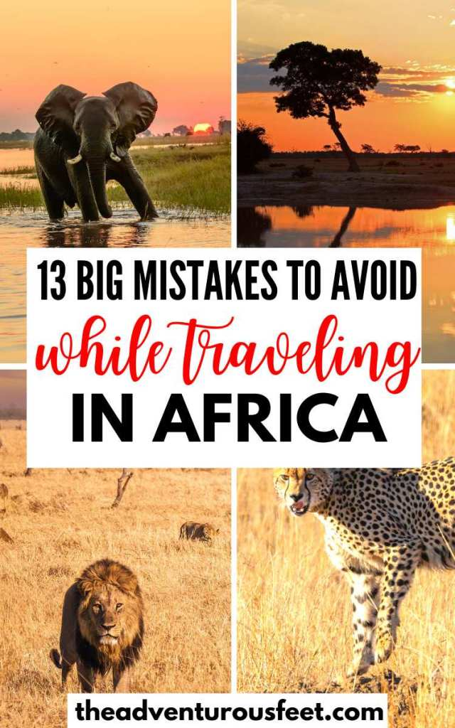 Planning to travel to Africa? Here are the rookie mistakes too avoid| Big mistakes to avoid in Africa| Things not to do in Africa | What not to do in Africa | mistakes to avoid while traveling in Africa | Things to know before traveling Africa | Africa travel tips | Africa mistakes to avoid | what not to do when traveling in Africa | Travel to Africa tips | African safari tips #theadventurousfeet