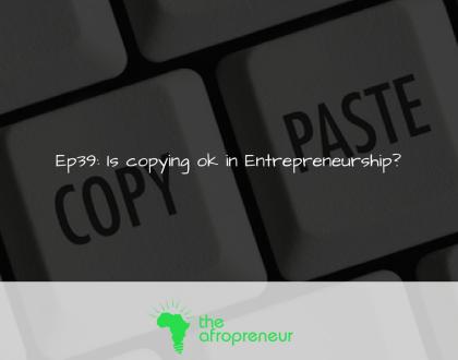 Ep39: Is Copying Ok in Entrepreneurship?