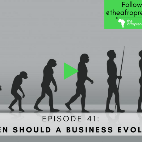 When should a business evolve Afropreneur POdcast Web
