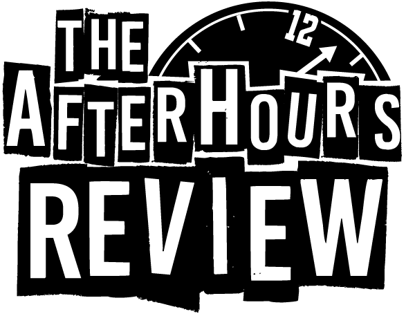 The After Hours Review