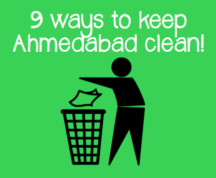 9 Ways to Keep Ahmedabad Clean | www.theahmedabadblog.com