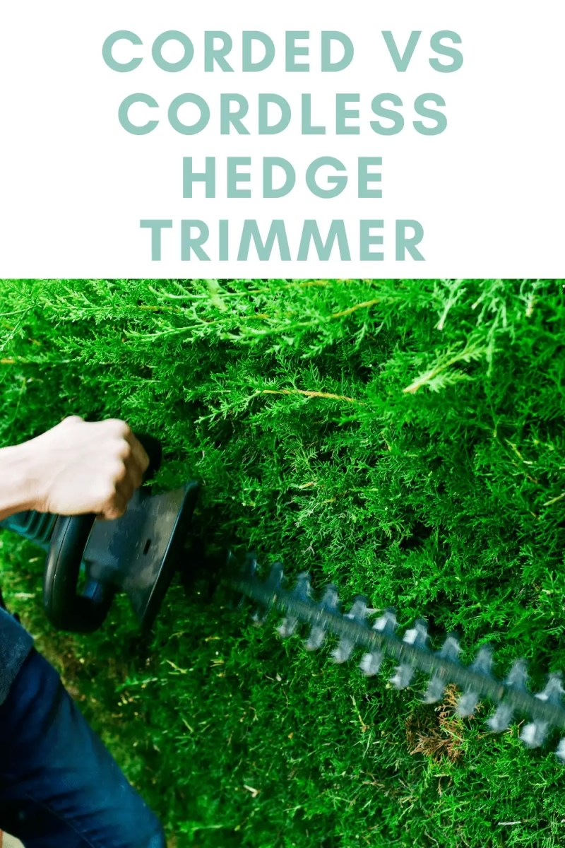 corded electric vs cordless electric hedge trimmers