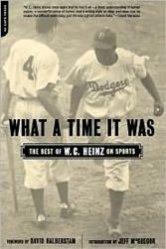W.C. Heinz: What a Time It Was.