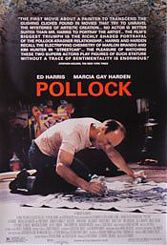 Jackson Pollock, self-destruction, infidelity, mental illness, Ed Harris, Jennifer Connelly, Marcia Gay Harden