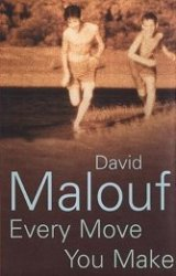 David Malouf's storys bring the ordinary to life.