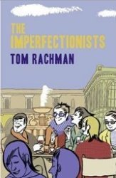 Tom Rachman's much-acclaimed novel about an English-language paper in Rome is a disappointing dud.