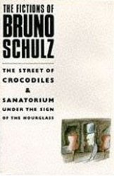 Though Bruno Schulz got little time to show it, his vision was among literature's greatest.