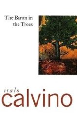 "Italo Calvino's early novel ""The Baron in the Trees"" combines Disney, David Crockett, Robinson Crusoe, with a view of the planet as seen from an eccentric above."