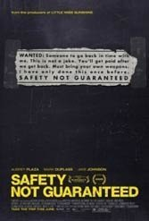 Colin Trevorrow's charming Safety Not Guaranteed is a small change version of Back to the Future
