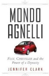 Jennifer Clark's careful accounting of Fiat's ups and downs is essential Italy reading.