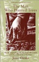 Jean Giono: The Man Who Planted trees.