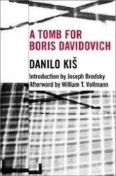 A Tomb For Boris Davidovich: Forgotten Yugoslav Danilo Kis understood the Communist era better than most.