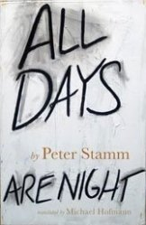 All Days Are Night: Swiss novelists Peter Stamm, most at ease with uneasy peace, creates characters to suit that mood.