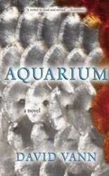 Aquarium: David Vann's vision of family redemption starts magically, but grows foul with rage.