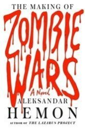 The Making of the Zombie Wars: Aleksandar Hemon turns his attention to screwball comedy, but he swings and misses.