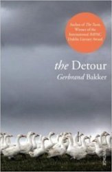 The Detour: Dutchman Gerbrand Bakker is establishing a foothold as a major European writer.