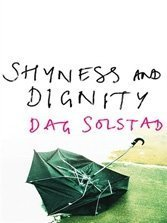 Shyness and Dignity: Dag Solstad's slender novel is a luminously intelligent look at a man's middle age crisis.