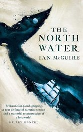 The North Water: Ian McGuire's 1859 whaling detective story captures the 19th-century spirit of Melville and Poe.