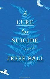 "In Jesse Ball's latest novel, suicide has a ""cure,"" but the price is deeply surreal."