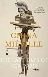 China Miéville reinvents postwar Paris in a clever but stilted homage to Surrealism.