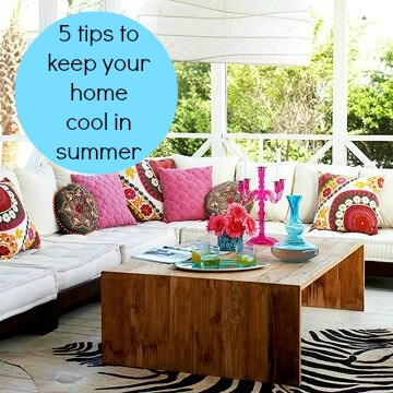 five tips on how to keep your home cool during the summer the ana mum diary. Black Bedroom Furniture Sets. Home Design Ideas