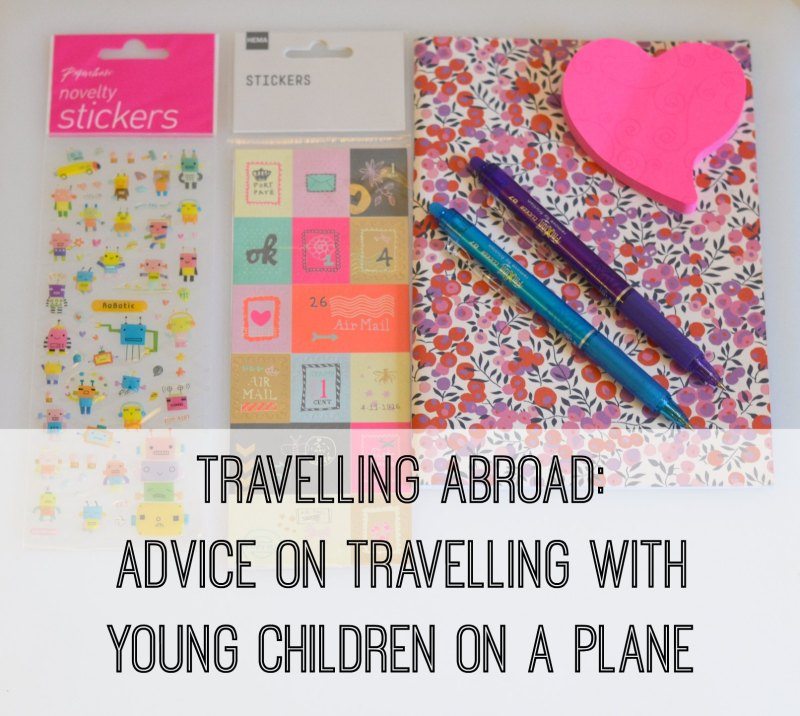 Travelling abroad Advice on travelling with young children on a plane