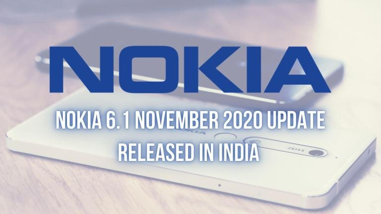 Nokia 6.1 November 2020 Update Released In India Brings October 2020 Android Security Patch, Optimized System Stability & More - The Android Rush