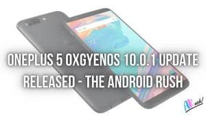 OnePlus 5 OxgyenOS 10.0.1 Update Released Brings New Android Security Patch, Electronic Image Stabilization, Back Gesture & More [Download Link]
