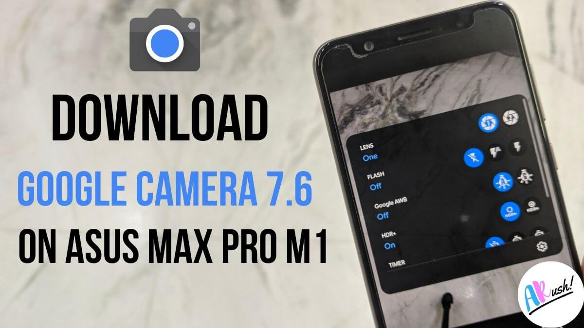Download Google Camera 7.6 For Asus Zenfone Max Pro M1 [GCAM 7.6 APK] - TheAndroidRush.COM
