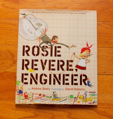 Children's books - Rosie Revere, Engineer by Andrea Beaty