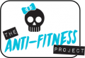 The Anti-Fitness Project