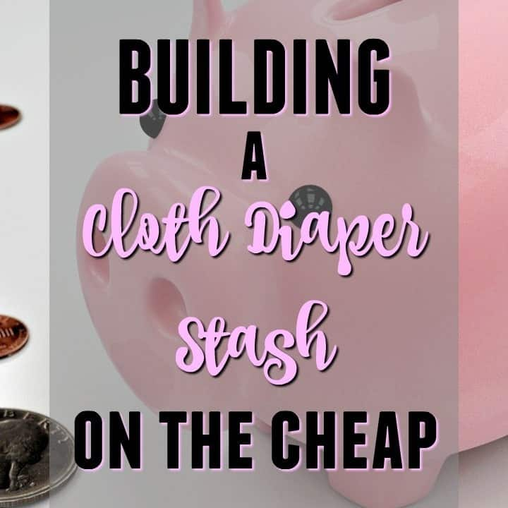 5 Tips for Building a Cloth Diaper Stash on the Cheap