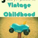 5 Times I Survived My Vintage Childhood