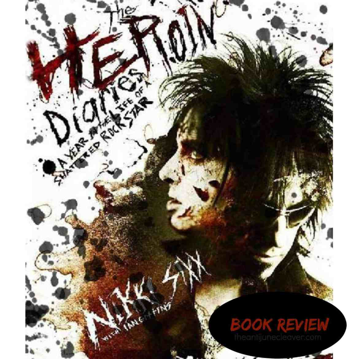 Book review: The Heroin Diaries by Nikki Sixx