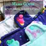 Which Mama Cloth Fabric is Right for You? {Part 2}