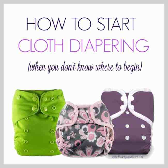 How to Start Using Cloth Diapers (When You Don't Know Where to Begin)