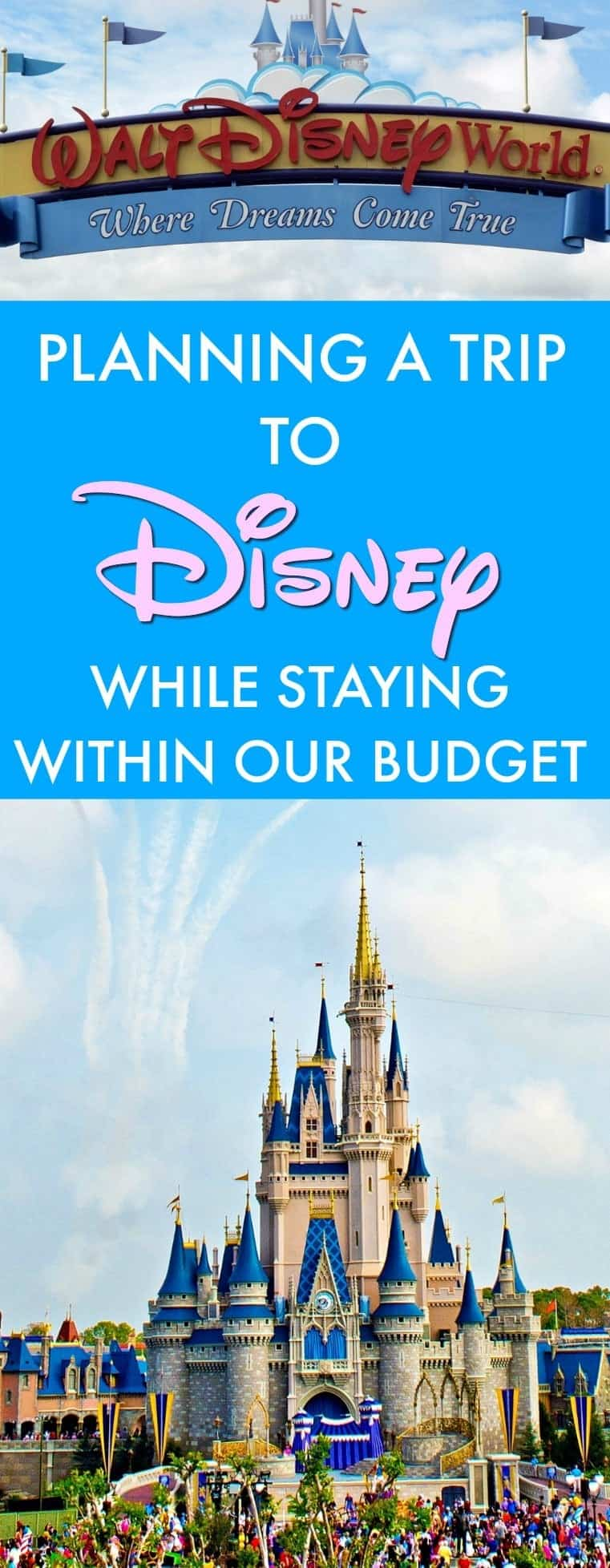 Booking a Trip to Disney World While Staying Within our Budget